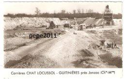 CPA 16 GUITINIERES Près JONZAC - Carrières CHAT LOCUSSOL - Camions, Grues, Ouvriers - (Peu Commune) - Jonzac