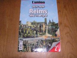 1914 1918 REIMS Ville Martyre Guerre 14 18 France Destruction Ville Bataille Reims Bombardements Cathédrale Quartiers - Guerre 1914-18