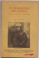 Boek Oorlog Verzet -  De Heldenstrijd Der Maquis Oa Maurice Waha Luik Liège  - Joseph Hakker 1945 - Geheimleer