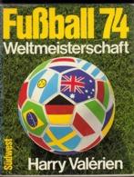 "Voetbal "" Fussball 74 Weltmeisterschaft "" Harry Valérien - Boeken, Tijdschriften, Stripverhalen"