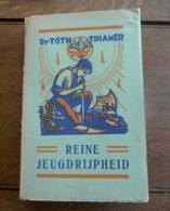Oud GEILLUSTREERD Boek 1932  REINE  JEUGDRIJPHEID - Oud