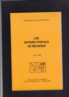 LES ENTIERS POSTAUX DE BELGIQUE PROPOST 160 Pages - Postwaardestukken