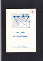 FRCPB 1890 1990  NOTRE HISTOIRE  Pro Post  103 Pages - Manuali