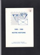 FRCPB 1890 1990  NOTRE HISTOIRE  Pro Post  103 Pages - Handboeken