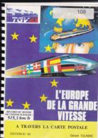 L EUROPE DE LA GRANDE VITESSE A Travers La Carte Postale Par Tulasne  ( Signé De L Auteur ) 219 Pages - Railways