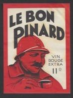 Etiquette De Vin De Table Années 10/20 -  Le Bon Pinard  -  Thème  Poilu 14/18  ( Très Rare) - Military