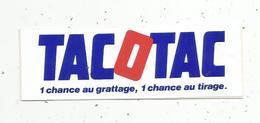 Autocollant , Jeux ,TACOTAC ,1 Chance Au Grattage , 1 Chance Au Tirage - Autocollants