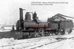 PONTARLIER - Machine PLM 1874 Munie Du Chasse-neige, De Retour Au Dépôt Le 5 Février1906. Retirage D'une Photo... - Pontarlier