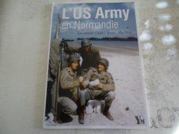 L'US ARMY EN NORMANDIE - 1939-45