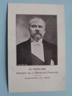 M. POINCARE Président De La République Française / Campagne De 1914 ( Edit. C. D. 27 Rue Bodeghem ) ! - Personnages