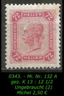 Österreich - Mi. Nr. 132 A - Gez. K 13 : 12 1/2 In Ungebraucht - Ungebraucht