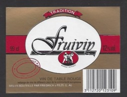 Etiquette De Vin De Table 12% -  Fruivin -  Friedrich à Rézé (44) - Thème Porteurs Grappe De Raisin - Etiquettes