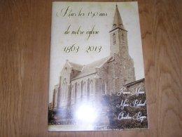 POUR LES 150 ANS DE NOTRE EGLISE 1863 2013 Orchimont Régionalisme Ardenne Paroisse Cloches Architecture Religieuse Curés - Belgium