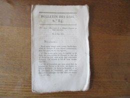 MESSAGE DE SA MAJESTE L'EMPEREUR NAPOLEON AU SENAT CONSERVATEUR DU 30 MARS 1806......BULLETIN DES LOIS N°84 24 PAGES - Decrees & Laws