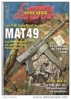 MAT 49  GAZETTE ARMES HORS SERIE 16 ARMEMENT PISTOLET MITRAILLEUR PM - Francese