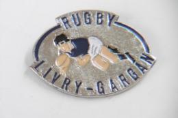 Pin's - Sport - RUGBY LIVRY-GARGAN 93 SEINE-SAINT-DENIS - Rugby