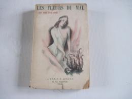 Charles Baudelaire Les Fleurs Du Mal Librairie Grund  PARIS 256 Pages Pas Découpées BE - 1901-1940