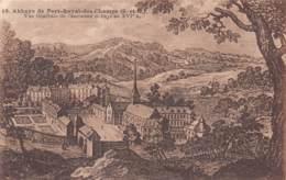 78 - Abbaye De PORT-ROYAL-des-CHAMPS - Vue Générale De L'ancienne Abbaye Au XVIe S. - Magny-les-Hameaux