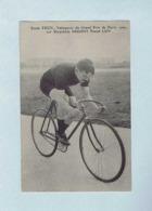 CP Émile FRIOL, Vainqueur Du Grand Prix De Paris 1909, Sur Bicyclette PEUGEOT, Pneus LION. Cycliste, Vélo. - Cyclisme