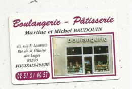 Carte De Visite, Boulangerie-patisserie, Martine Et MichelBaudoin, 85, FOUSSAIS-PAYRE ,  2 Scans - Visiting Cards