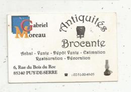 Carte De Visite, Antiquités - Brocante ,Gabriel Moreau,85,  PUY DE SERRE - Visiting Cards
