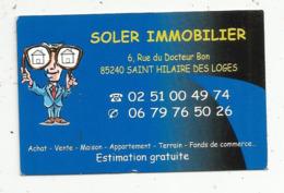 Carte De Visite, SOLER IMMOBILIER ,85, SAINT HILAIRE DES LOGES - Visiting Cards