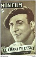 CINEMA-LE CHANT De L'EXILE-TINO ROSSI-GINETTE LECLERC-GABY ANDRIEU-MF 69-1947 - Cinéma