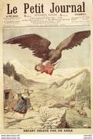 LE PETIT JOURNAL-1906-827-ENLEVEMENT D'ENFANT Par Un AIGLE-DRAME D'AUTOMOBILISTE - Newspapers