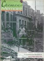 Les Chemins De La Mémoire , N°173-  La Reconstruction Du Nord - Est De La France Après 1918 , Juin  2007 - Geschiedenis