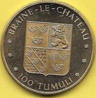 100 TUMULI 1982 BRAINE LE CHATEAU - Gettoni Di Comuni