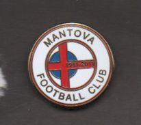 Football Club Mantova Calcio Distintivi FootBall Soccer Pin Spilla Pin's Italy - Calcio