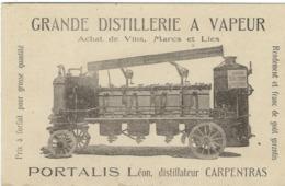 Vaucluse : Carpentras, Grande Distillerie A Vapeur, Portalis Léon,Ditillateur, Carte Publicitaire... - Carpentras