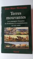Jean-Marc Moriceau, Terres Mouvantes, Les Campagnes Françaises Du Féodalisme à La Mondialisation, XII°-XIX° Siècle - Histoire