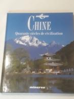 Chine Quarante Siècles De Civilisation - Voyages