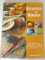 Récupérer Et Rénover - Bricolage / Technique