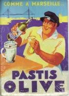PUBLICITE PASTIS OLIVE - CARTE METAL 15X21 - EDITIONS CLOUET - SOUS BLISTER - Plaques Publicitaires