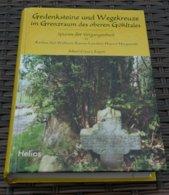 Gedenksteine Und Wegekreuze Im Grenzraum Des Oberen Göhltales - Aachen, Sief, Walheim, Eynatten, Hauset, Hergenrath - 4. 1789-1914