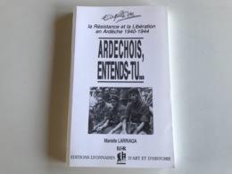 ARDECHOIS Entends Tu ? (Resistance Ardeche) - 1997 - Marielle LARRIGA - War 1939-45