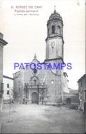 120274 SPAIN ESPAÑA BORGES DEL CAMP TARRAGONA CHURCH IGLESIA PARROQUIAL POSTAL POSTCARD - Spanien