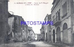 120275 SPAIN ESPAÑA BORGES DEL CAMP TARRAGONA CALLE STREET PI MARGALL POSTAL POSTCARD - Spanien