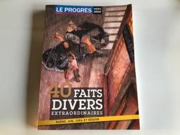 PROGRES 40 Faits Divers Extraordinaires Ain Rhone Jura Et Region - Histoire