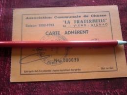 LA FRATERNELLE 84 VIENS- GIGNAC VAUCLUSE ASSOCIATION COMMUNALE DE CHASSE-CARTE ADHÉRENT 1992/93 -GIBIER -FAISAN-BÉCASSE - Organisations