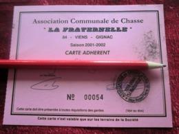 LA FRATERNELLE 84 VIENS- GIGNAC VAUCLUSE ASSOCIATION COMMUNALE DE CHASSE-CARTE ADHÉRENT 2001 / 02-GIBIER -FAISAN-BÉCASSE - Organisations