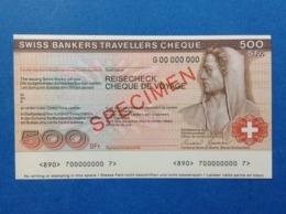 BANCONOTA SPECIMEN 500 FRANCS SWISS BANKERS TRAVELLERS CHEQUE REISECHECK - Specimen
