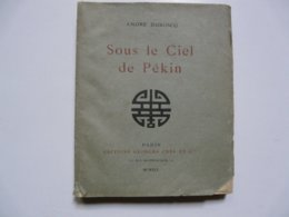 PETIT OUVRAGE SUR VERGE D'ARCHES NUMEROTE 490 - Sous Le Ciel De Pekin - André DUBOSQ - Libri, Riviste, Fumetti