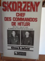 SKORZENY Chef Des Commandos De Hitler G.Infield 1984 - Storia