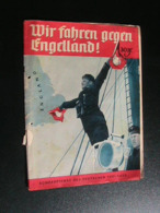 Wir Fahren Gegen Engelland, Sonderdienst Des Deutschen Verlags, C.a. 1940 - Hobbies & Collections