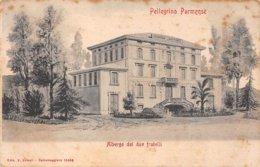 Italie - N°61310 - Pellegrino Parmense - Albergo Dei Due Fratelli - Parma