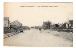 80 SOMME - CHAULNES Eglise Provisoire Et Route D'Amiens - Chaulnes