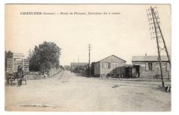 80 SOMME - CHAULNES Route De Péronne, Carrefour Des 4 Routes (voir Descriptif) - Chaulnes